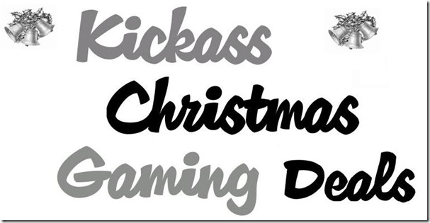 Kickass Christmas Gaming Deals