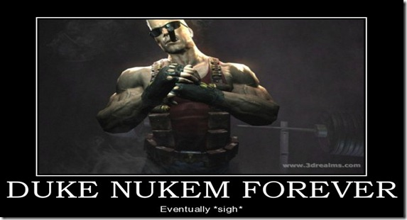 Duke Nukem Forever DeMotivational Poster