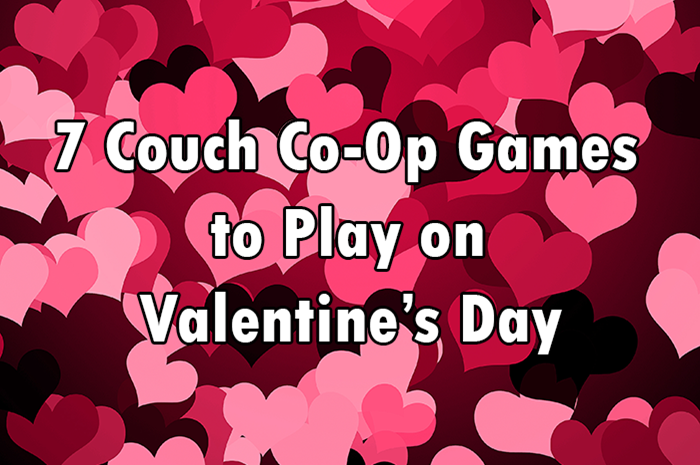 7 Couch Co-Op games Valentine's Day