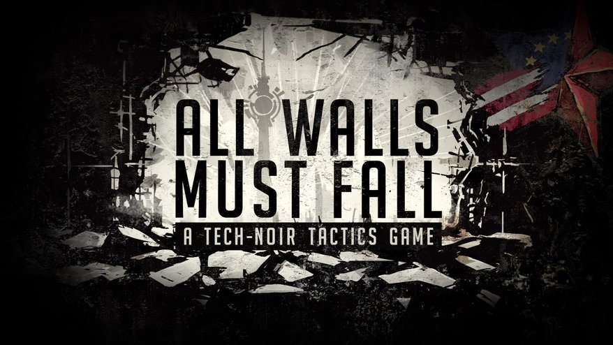 All Walls Must Fall tactics game